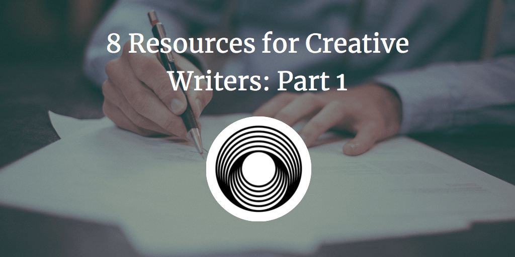 8 Resources for Creative Writers: Part 1