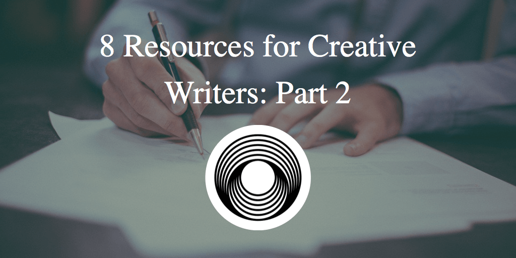 8 Resources for Creative Writers: Part 2